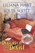 Deceased and Desist ebook by Liliana Hart, Louis Scott