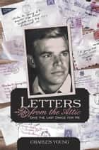Letters from the Attic - Save the Last Dance for Me ebook by Charles Young