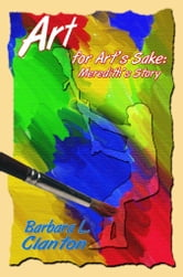 Art For Art's Sake - Meredith's Story ebook by Barbara L. Clanton