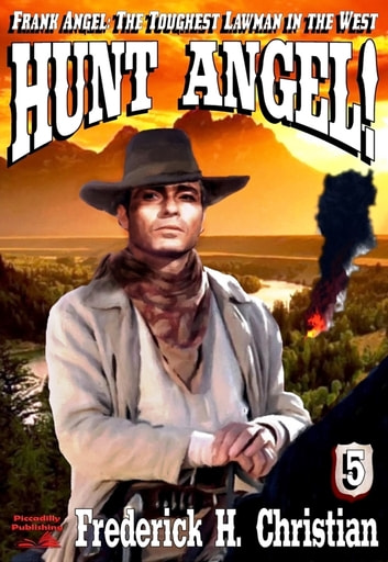 Angel 5: Hunt Angel! ebook by Frederick H. Christian