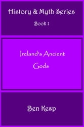 Ireland's Ancient Gods ebook by Ben Kesp