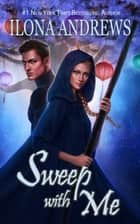 Sweep with Me ebook by Ilona Andrews