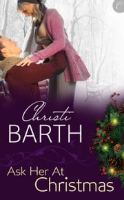 Ask Her at Christmas ebook by Christi Barth