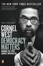 Democracy Matters ebook by Cornel West