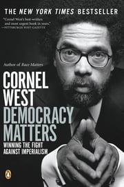 Democracy Matters - Winning the Fight Against Imperialism ebook by Cornel West