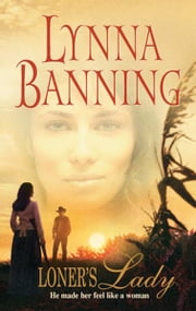 Loner's Lady ebook by Lynna Banning