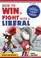 How to Win a Fight With a Liberal ebook by Sourcebooks