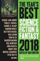 The Year's Best Science Fiction & Fantasy, 2018 Edition - The Year's Best Science Fiction & Fantasy, #10 ebook by Rich Horton