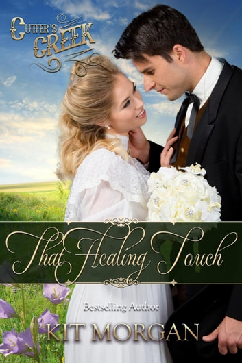 That Healing Touch ebook by Kit Morgan