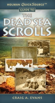 Holman QuickSource Guide to the Dead Sea Scrolls ebook by Craig A. Evans