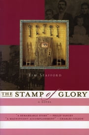 The Stamp of Glory - A Novel ebook by Tim Stafford