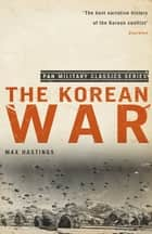 The Korean War ebook by Max Hastings