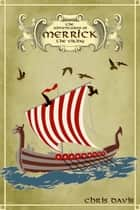 The Adventures Of Merrick The Viking ebook by Chris Davis