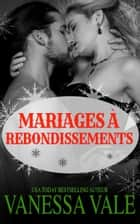 Mariages à rebondissements ebook by