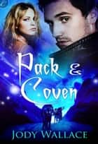 Pack & Coven ebook by Jody Wallace