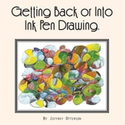 Getting Back Or Into Ink Pen Drawing ebook by Jeffrey Otterson