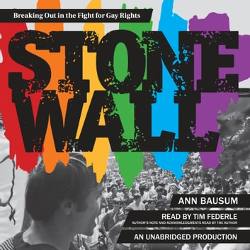 Stonewall - Breaking Out in the Fight for Gay Rights audiobook by Ann Bausum