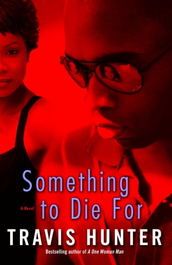 Something to Die For - A Novel ebook by Travis Hunter