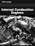 Internal Combustion Engines (Mechanics and Hydraulics) ebook by TSD Training