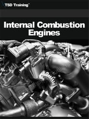 Internal Combustion Engines (Mechanics and Hydraulics) - Includes Internal Combustion Engines, Principles, Components, Operation of Two Stroke and Four Stroke Diesel Engines, Internal Combustion Engine Subsystems, Turbochargers, Intake, Exhaust Systems, Lubrication System, and Cooling System ebook by TSD Training
