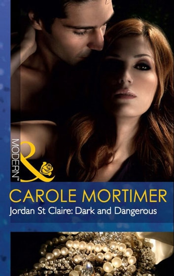 Jordan St Claire: Dark and Dangerous (Mills & Boon Modern) ekitaplar by Carole Mortimer