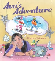 Ava's Adventure ebook by Laura Pedersen,Penny Webber