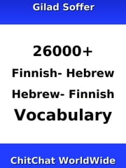 26000+ Finnish - Hebrew Hebrew - Finnish Vocabulary ebook by Gilad Soffer