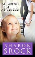 All About Mercie ebook by Sharon Srock