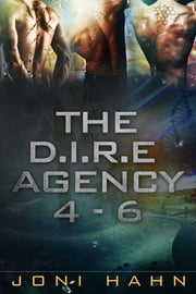 The D.I.R.E. Agency Series Box Set, Books 4-6 ebook by Joni Hahn