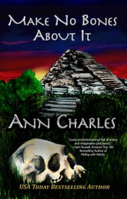 Make No Bones About It ebook by Ann Charles