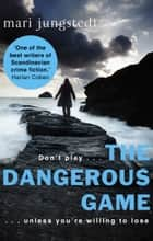 The Dangerous Game - Anders Knutas series 8 ebook by Mari Jungstedt