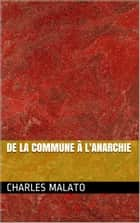 De la commune à l'anarchie ebook by Charles Malato