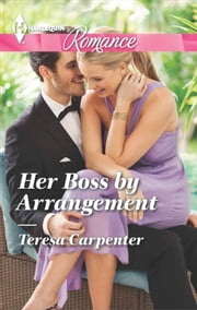 Her Boss by Arrangement ebook by Teresa Carpenter