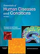 Essentials of Human Diseases and Conditions ebook by Margaret Schell Frazier,Jeanette Drzymkowski