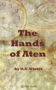 The Hands of Aten ebook by HG Winter
