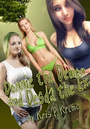 Donnie the Demon and Desda the Ex ebook by Kris Kreme