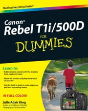 Canon EOS Rebel T1i / 500D For Dummies ebook by Julie Adair King