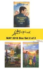 Harlequin Love Inspired May 2016 - Box Set 2 of 2 - The Cowboy's Twins\Her Firefighter Hero\Her Texas Family ebook by Deb Kastner, Leigh Bale, Jill Lynn