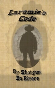 Laramie's Code ebook by Richard (Bo Rivers) White