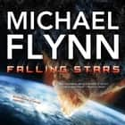 Falling Stars audiobook by Michael Flynn