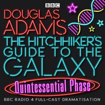 Hitchhiker S Guide To The Galaxy The Quintessential Phase Audiobook