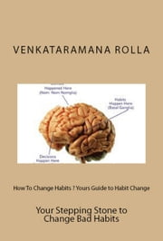 How to Change Habits? ebook by Venkataramana Rolla