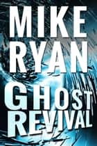 Ghost Revival ebook by Mike Ryan