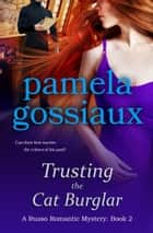 Trusting the Cat Burglar - A Russo Romantic Mystery: Book 2 ebook by Pamela Gossiaux