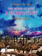 The House of Dust: A Symphony eBook by Conrad Aiken