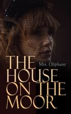 The House on the Moor - Complete Edition (Vol. 1-3) ebook by