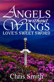 Love's Sweet Sword ebook by Chris Smith