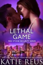 Lethal Game ebook by Katie Reus