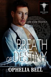 Breath of Destiny ebook by Ophelia Bell