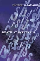 Death at Intervals ebook by Margaret Jull Costa, José Saramago